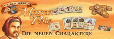 Auf den Spuren von Marco Polo: Die neuen Charaktere