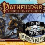 Pathfinder Abenteuerkartenspiel: Unter Piraten – Im Antlitz des Sturms