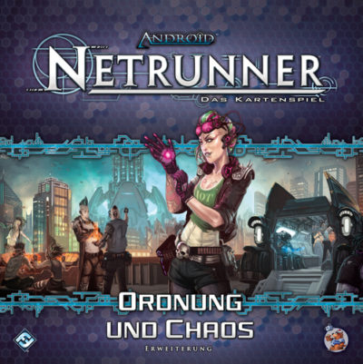 Android Netrunner: Ordnung und Chaos