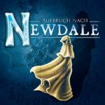 Newdale: Aufbruch in ein neues Tal