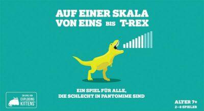 Auf einer Skala von Eins bis T-Rex